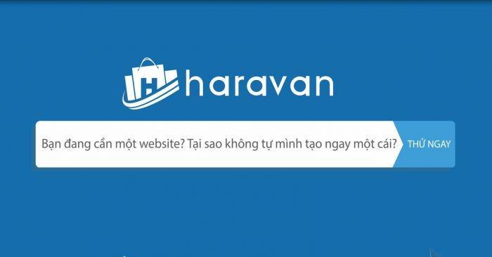haravan la gi - Hướng dẫn tự thiết kế website không cần dùng code cho người mới bắt đầu từ A-Z