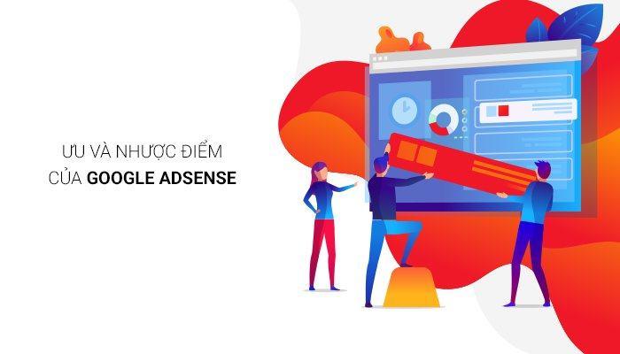 uu va nhuoc diem cua google adsense 1 - Mẹo hàng đầu để kiếm tiền với Google AdSense