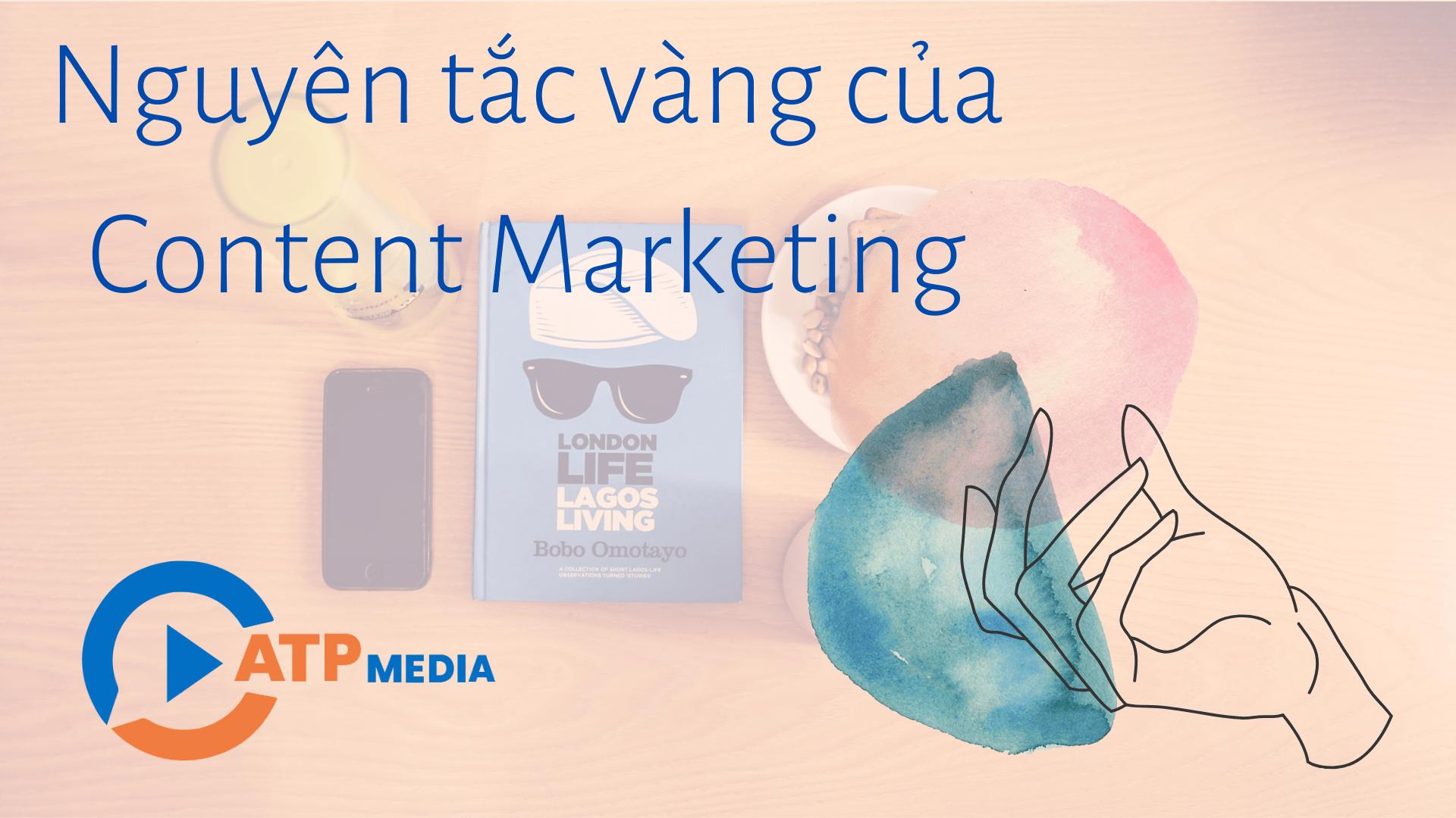 Nguyên tắc vàng của Content Marketing