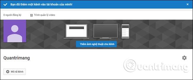 Cách tạo kênh Youtube cá nhân