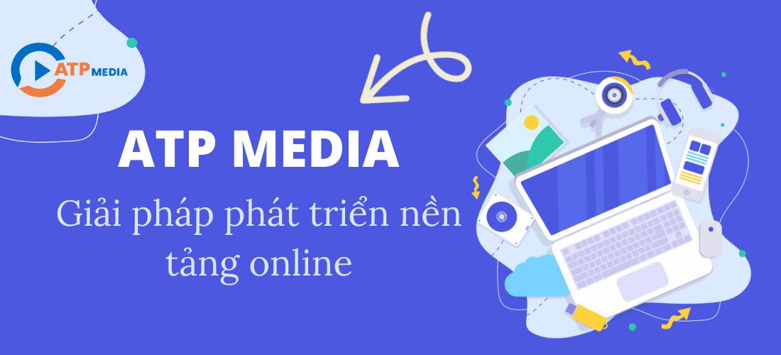 Đánh giá các gói dịch vụ ATP Media - Giải pháp phát triển nền tảng Online Đánh giá các gói dịch vụ ATP Media
