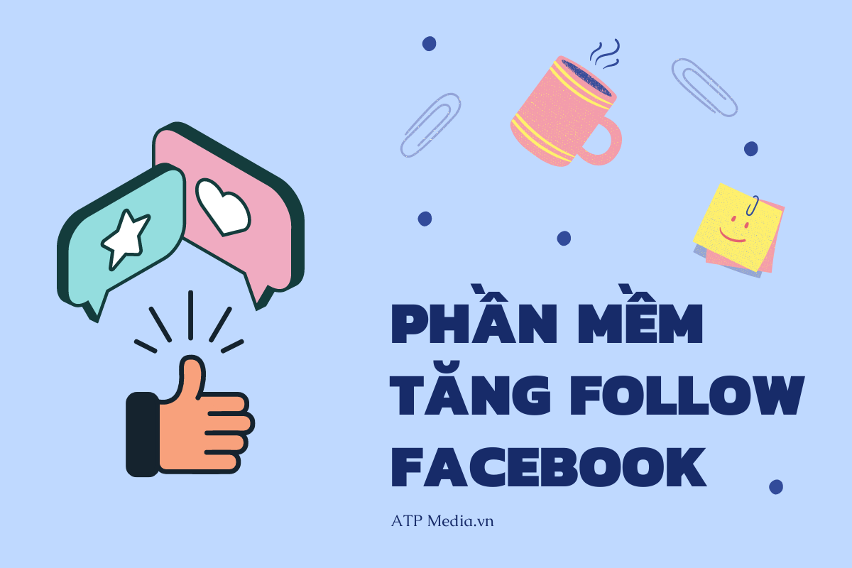 Phần mềm tăng theo dõi (Follow) Facebook